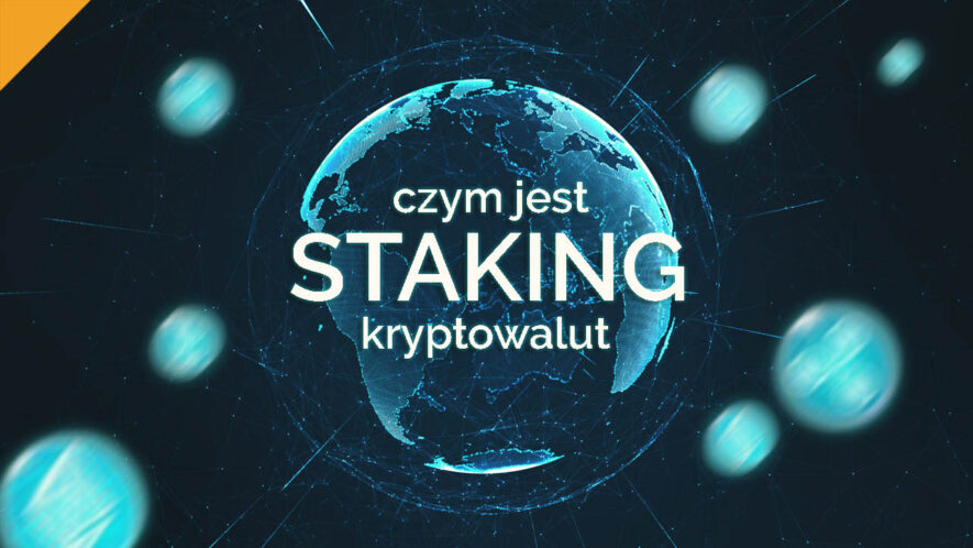 Staking kryptowalut - Proof of Stake (PoS) oraz Delegated Proof of Stake (DPoS)