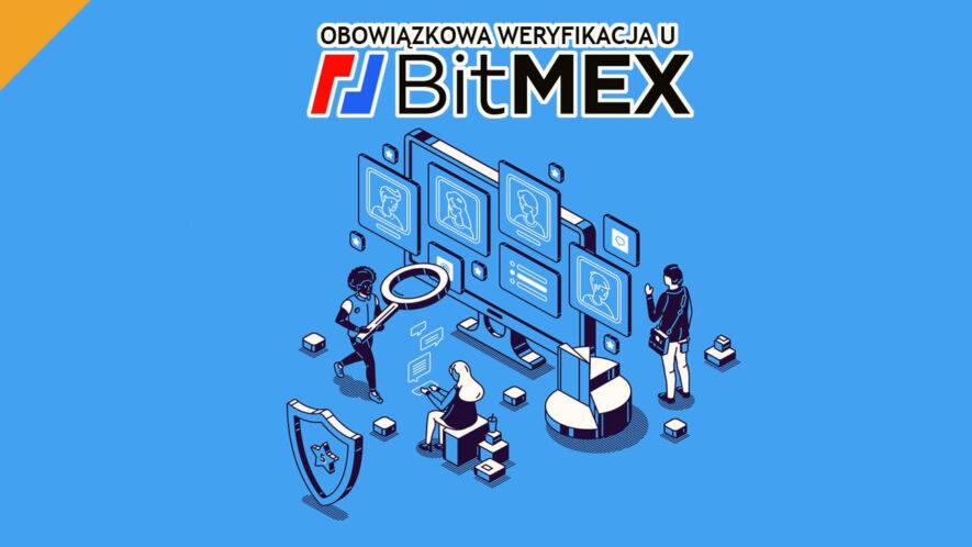 Konieczna weryfikacja osobowości na BitMEX