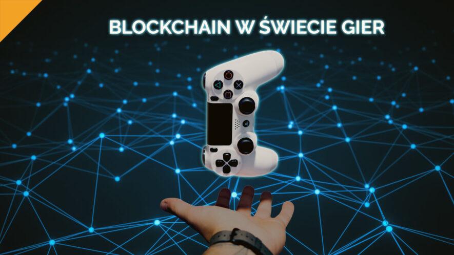 technologia blockchain w świecie gier