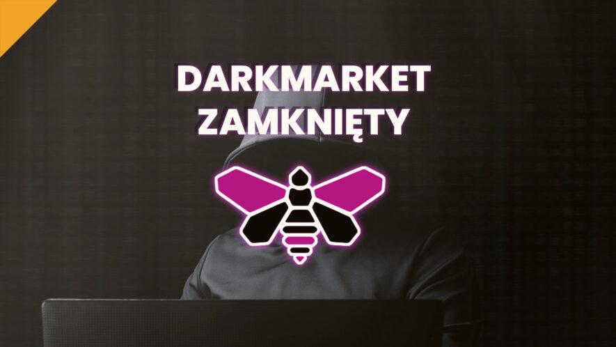 Największy rynek w darknecie jakim był DarkMarket został zamknięty
