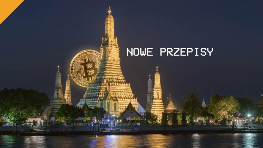 Tajlandia zamierza wprowadzić nowe przepisy kryptowalutowe
