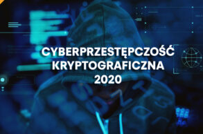 Cyberprzestępczość kryptograficzna w 2020 roku