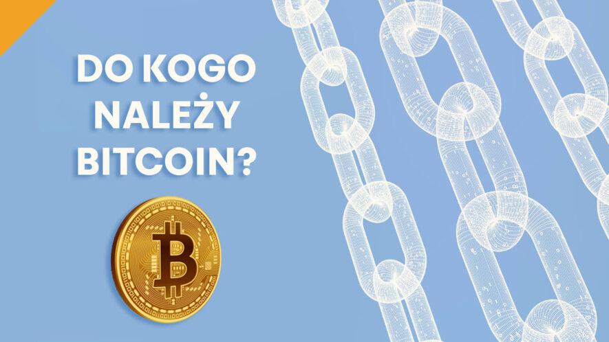 do kogo należy bitcoin? czy wall street przejęło pierwszą kryptowalutę