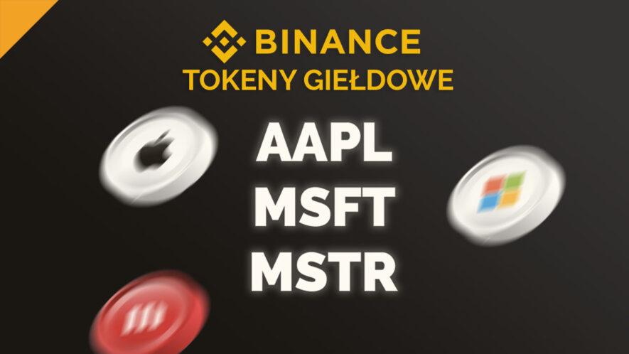 Binance uruchamia handel tokenami giełdowymi Apple, Microsoft i MicroStrategy