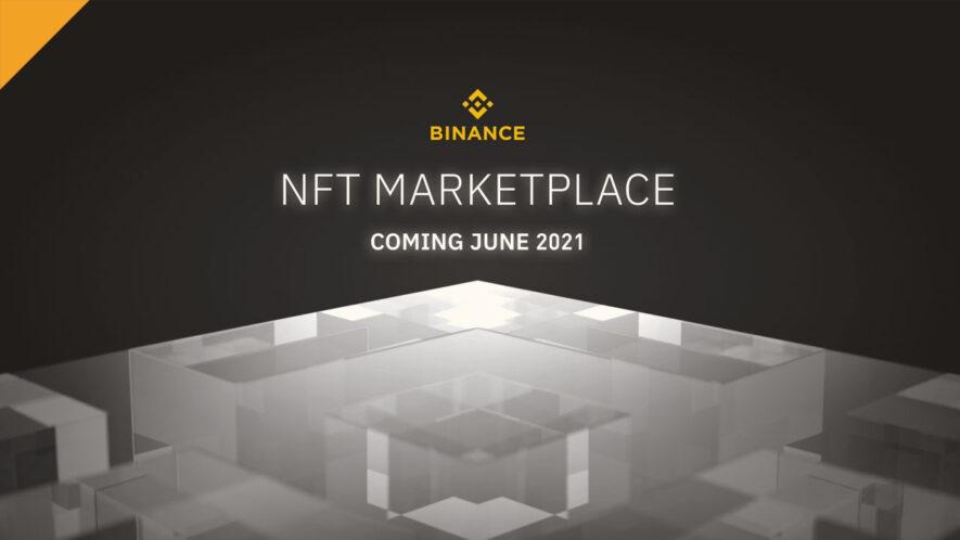 Giełda Binance zamierza uruchomić swoją platformę do tworzenia i handlu NFT