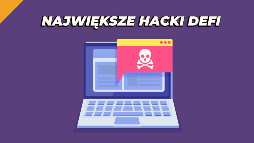 TOP 10 największych hacków DeFi